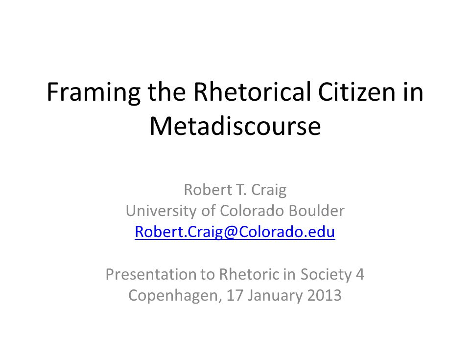 Framing the Rhetorical Citizen in Metadiscourse Robert T.