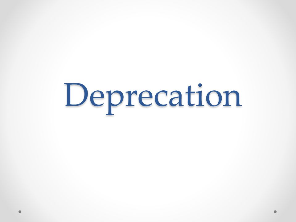 Definitions Definitions continued… Depreciation is an income tax deduction that allows a taxpayer to recover the cost or other basis of certain property.