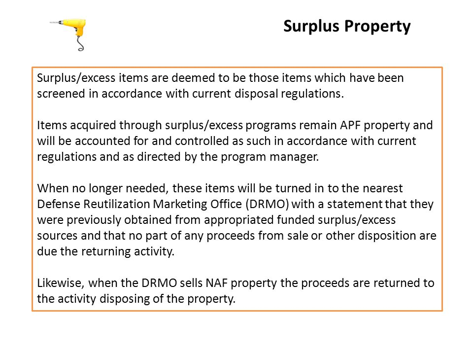 Surplus Property Surplus/excess items are deemed to be those items which have been screened in accordance with current disposal regulations.