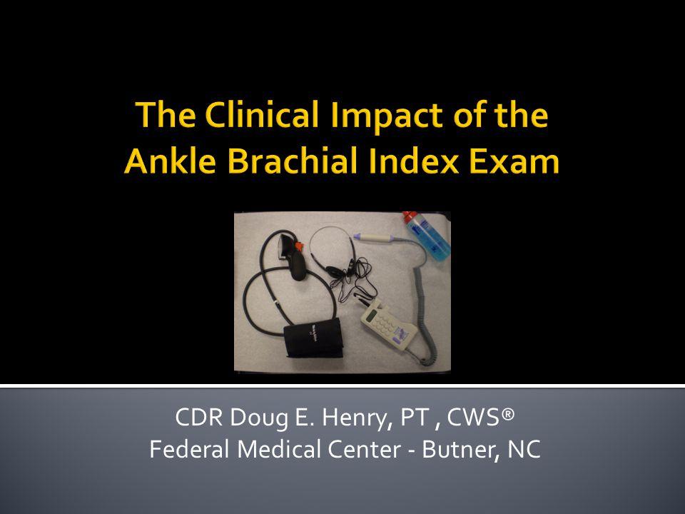 CDR Doug E. Henry, PT, CWS® Federal Medical Center - Butner, NC