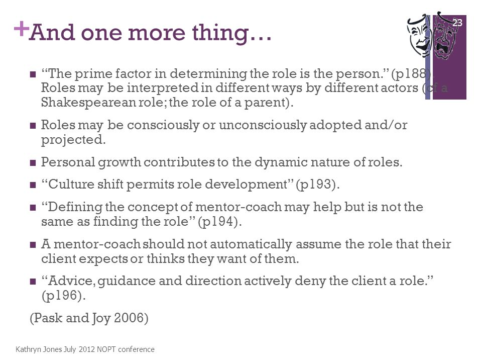 + And one more thing… The prime factor in determining the role is the person. (p188).