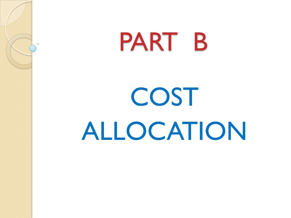 PART B COST ALLOCATION
