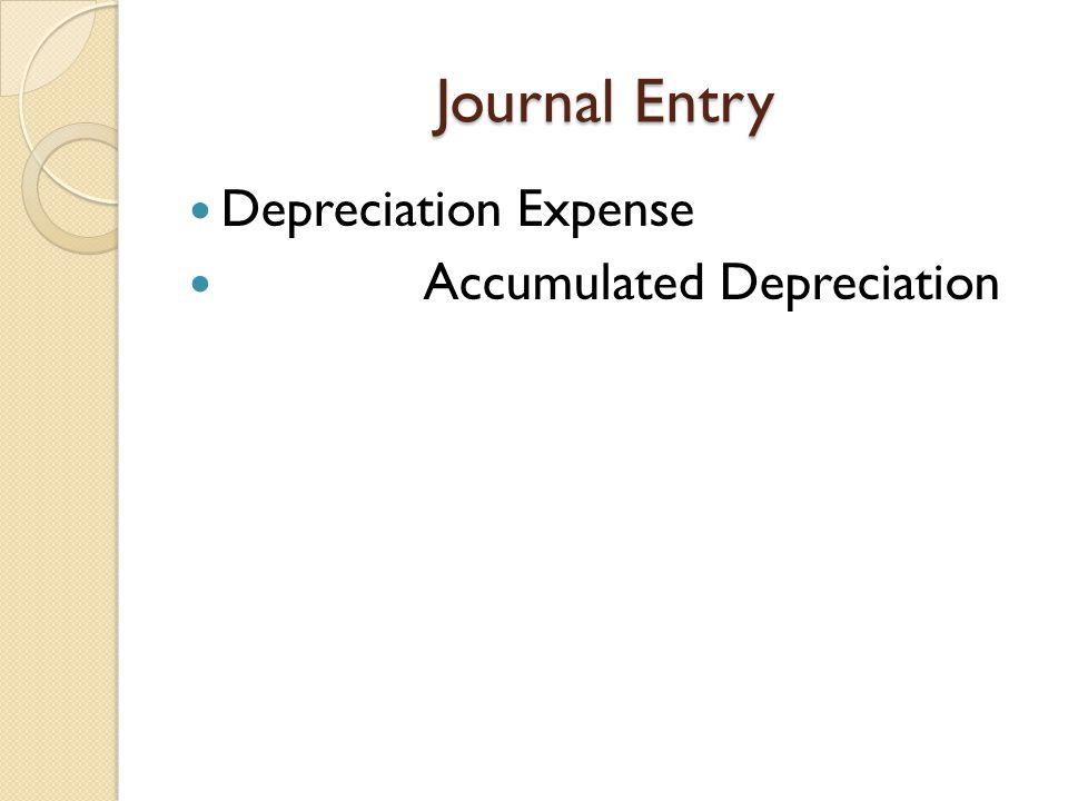 Journal Entry Depreciation Expense Accumulated Depreciation