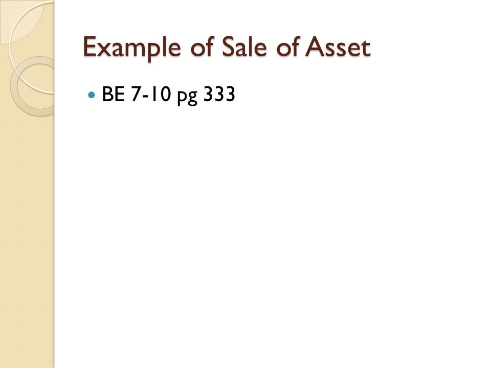 Example of Sale of Asset BE 7-10 pg 333
