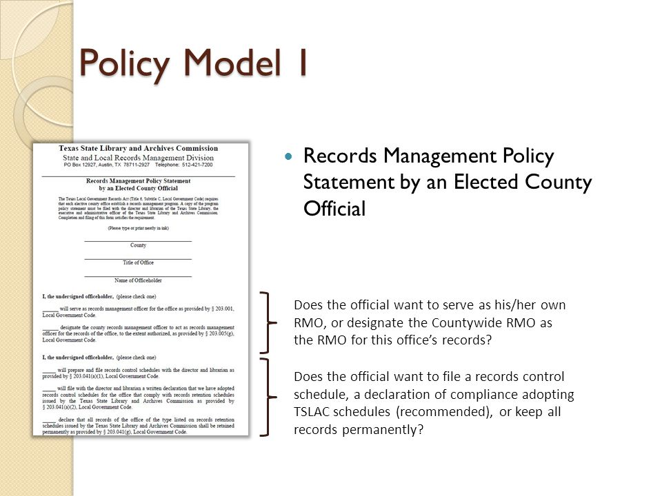 Policy Model 1 Records Management Policy Statement by an Elected County Official Does the official want to serve as his/her own RMO, or designate the Countywide RMO as the RMO for this office's records.