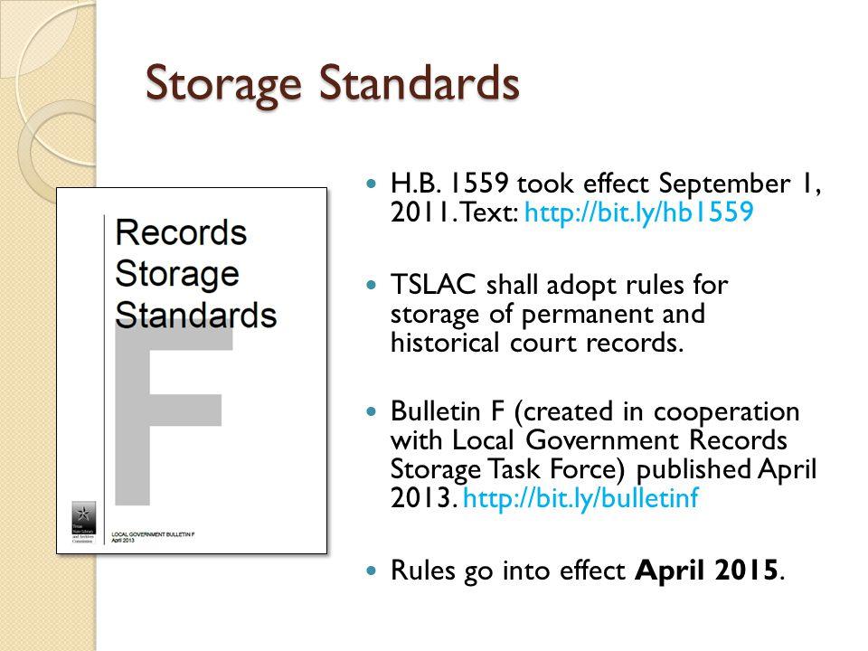 Storage Standards H.B. 1559 took effect September 1, 2011.
