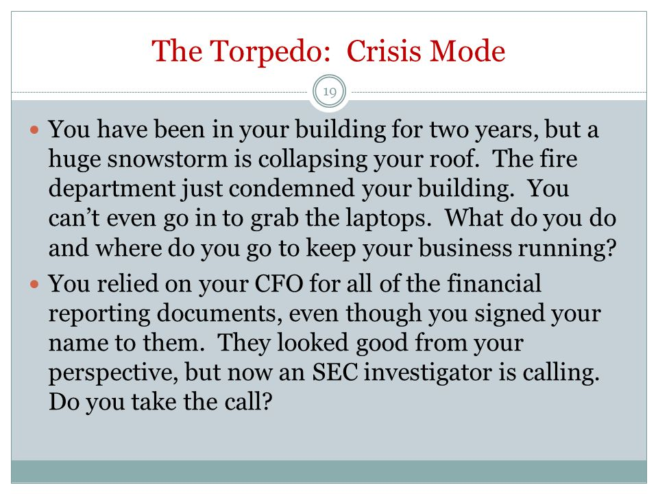 The Torpedo: Crisis Mode 19 You have been in your building for two years, but a huge snowstorm is collapsing your roof.