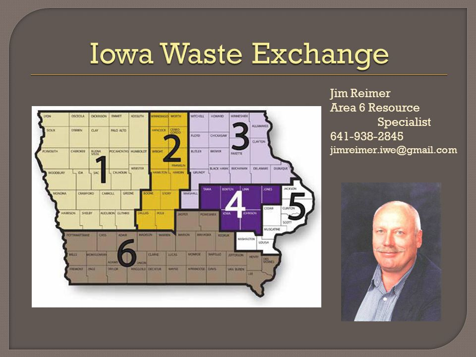 Jim Reimer Area 6 Resource Specialist 641-938-2845 jimreimer.iwe@gmail.com