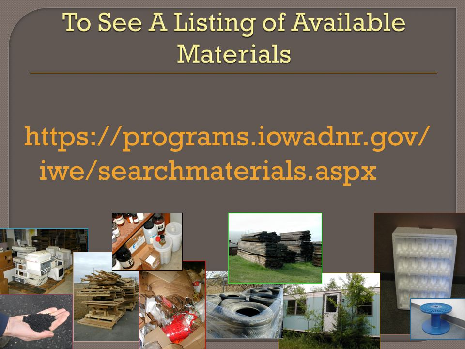 https://programs.iowadnr.gov/ iwe/searchmaterials.aspx