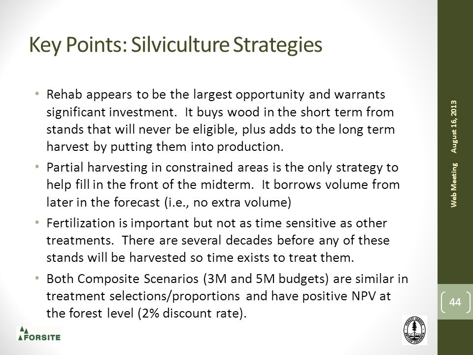 Key Points: Silviculture Strategies Rehab appears to be the largest opportunity and warrants significant investment. It buys wood in the short term fr