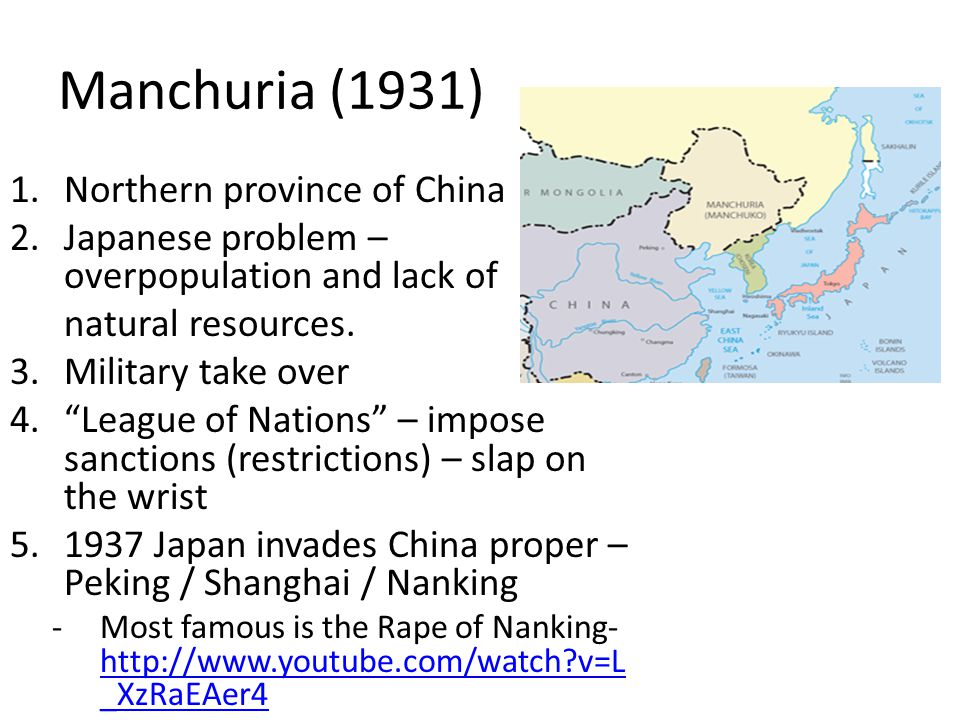 Manchuria (1931) 1.Northern province of China 2.Japanese problem – overpopulation and lack of natural resources.
