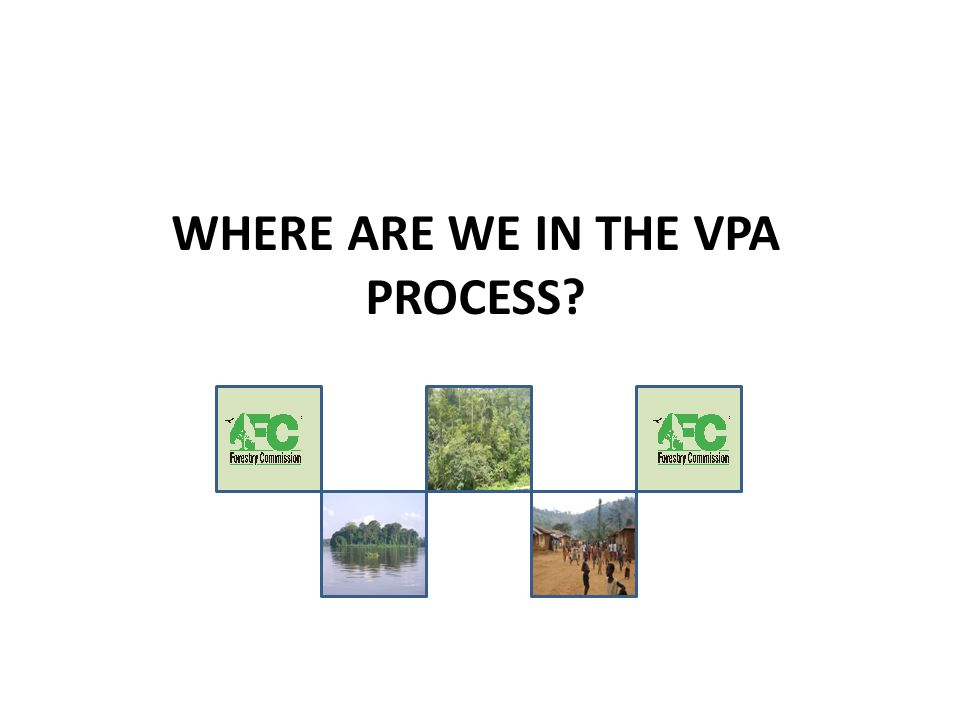 WHERE ARE WE IN THE VPA PROCESS?