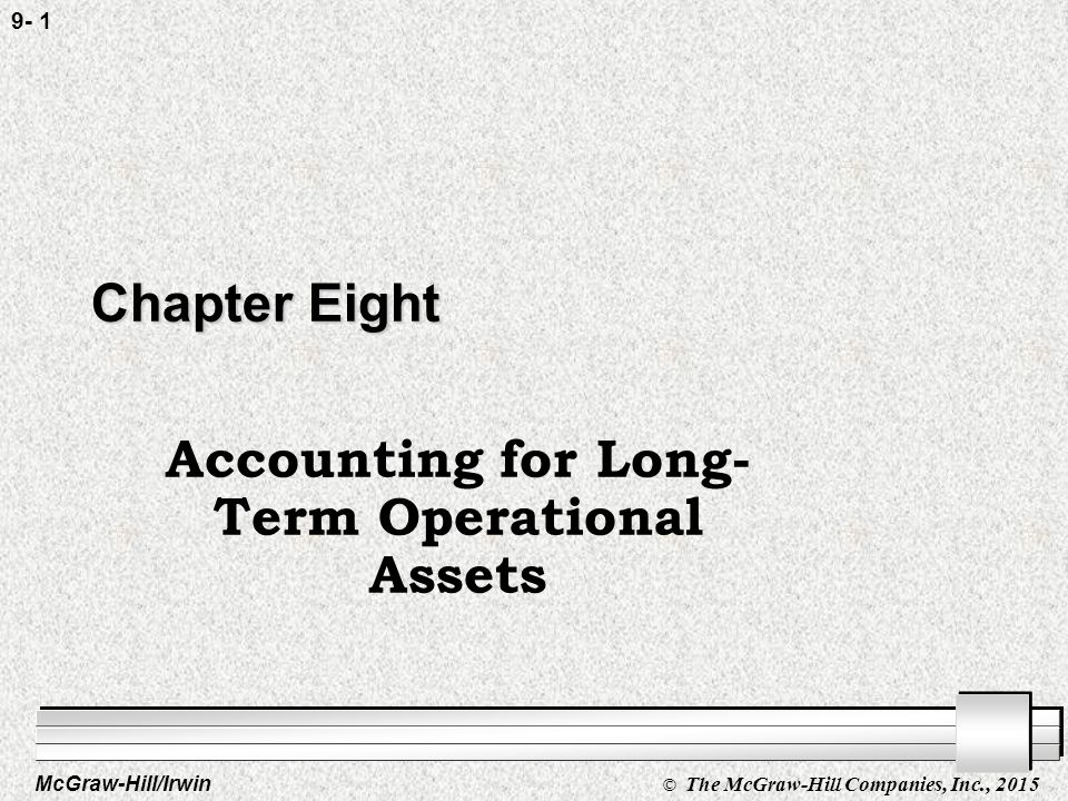 McGraw-Hill/Irwin © The McGraw-Hill Companies, Inc., 2015 Effect on the financial statements: Purchase of asset: _Balance Sheet uIncreases assets; may decrease an asset (cash) or increase a liability (payable) if we haven't paid yet.