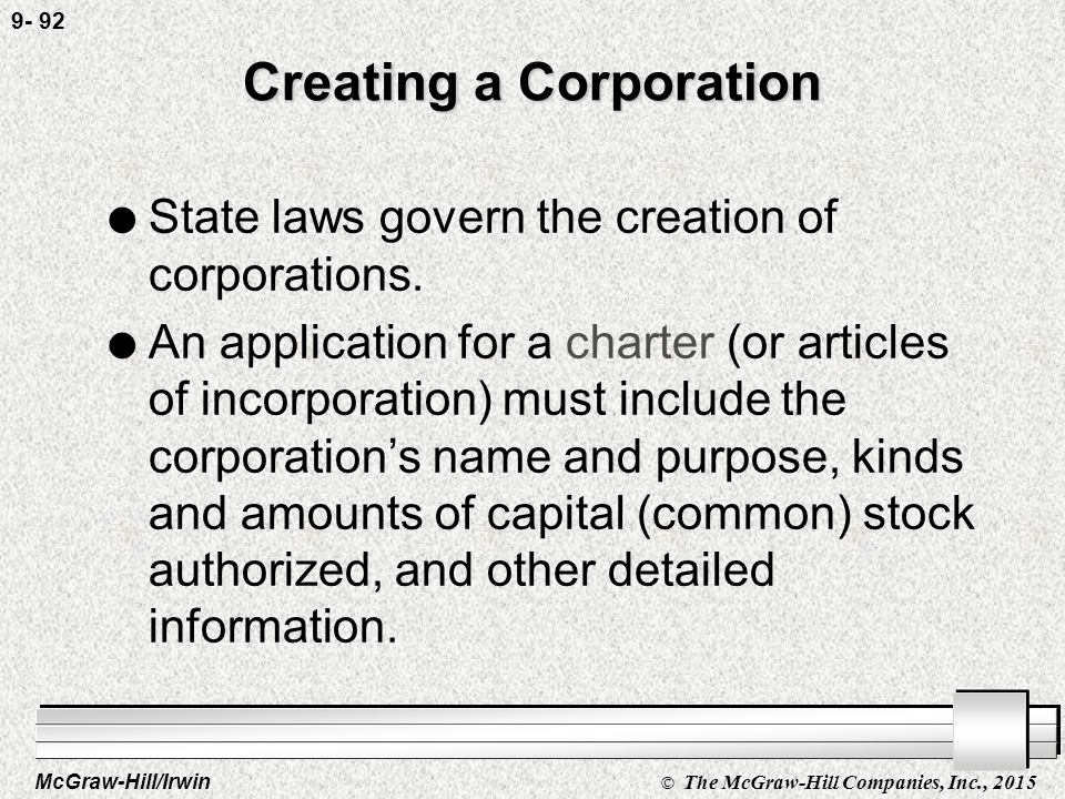 McGraw-Hill/Irwin © The McGraw-Hill Companies, Inc., 2015 9- 91 Ownership of a Corporation l Owners of common stock generally receive the following rights: –Voting (in person or by proxy).