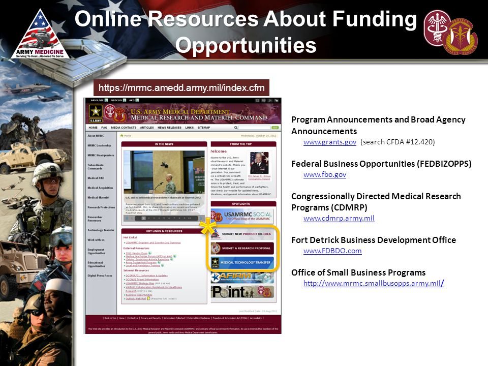 Online Resources About Funding Opportunities Program Announcements and Broad Agency Announcements www.grants.govwww.grants.gov (search CFDA #12.420) F