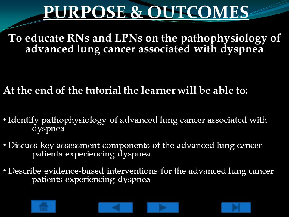 Clip art, 2010 Pathophysiology of advanced lung cancerAnatomy of normal lung function Causes of dyspnea Mechanisms of dyspneaGenetic relationship Evidence-Based Nursing Interventions Stress & Immune/Inflammatory response Nursing assessment Case Study Nursing-Sensitive Outcomes Content of Tutorial At any time during tutorial you may click to come to this screen and select next topic.