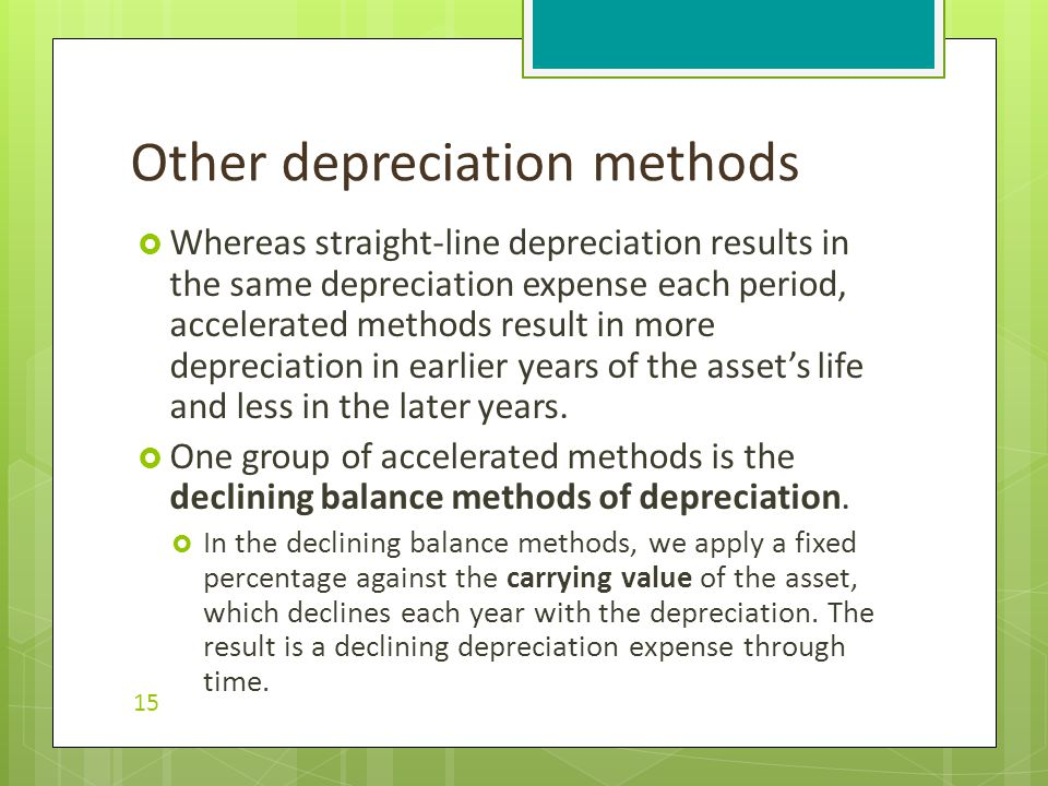  Whereas straight-line depreciation results in the same depreciation expense each period, accelerated methods result in more depreciation in earlier years of the asset's life and less in the later years.