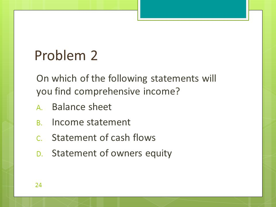 On which of the following statements will you find comprehensive income.