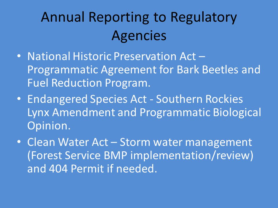 Annual Reporting to Regulatory Agencies National Historic Preservation Act – Programmatic Agreement for Bark Beetles and Fuel Reduction Program.