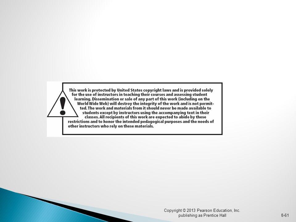 Copyright © 2013 Pearson Education, Inc. publishing as Prentice Hall8-61