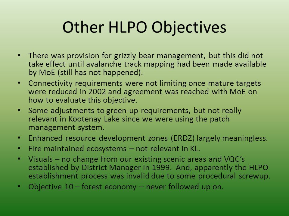 Other HLPO Objectives There was provision for grizzly bear management, but this did not take effect until avalanche track mapping had been made availa