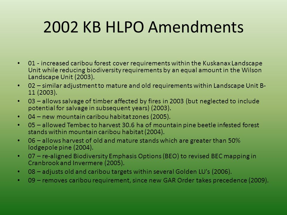 2002 KB HLPO Amendments 01 - increased caribou forest cover requirements within the Kuskanax Landscape Unit while reducing biodiversity requirements b