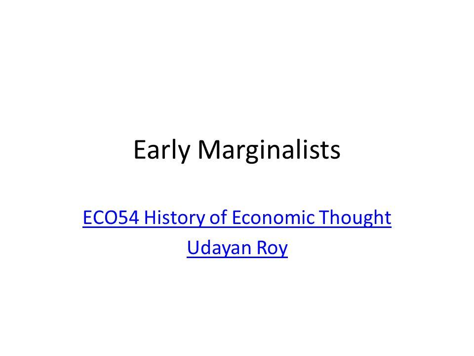 Early Marginalists ECO54 History of Economic Thought Udayan Roy