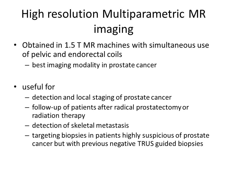 High resolution Multiparametric MR imaging Obtained in 1.5 T MR machines with simultaneous use of pelvic and endorectal coils – best imaging modality