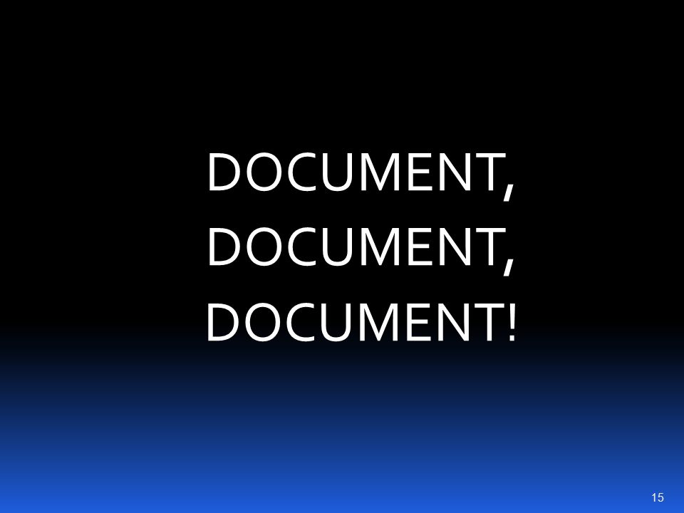 DOCUMENT, DOCUMENT! 15
