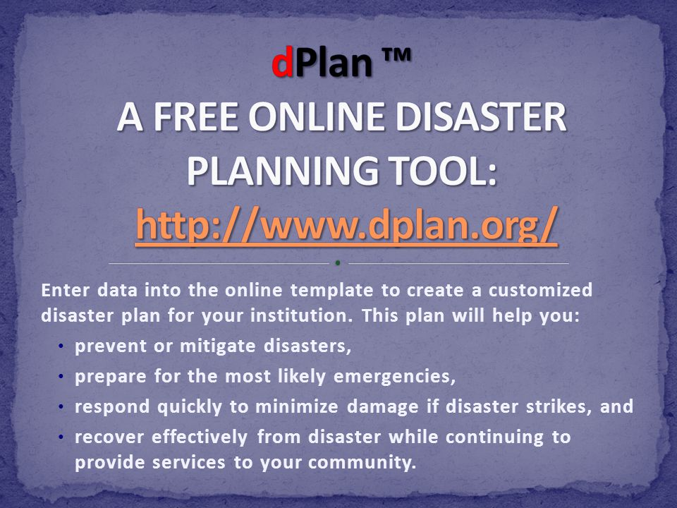  Develop a Pre-Disaster and Post-Recovery Plan  Share your plan with everyone (Commissioners and Staff)  Copy to a CD, but also keep a hard copy at
