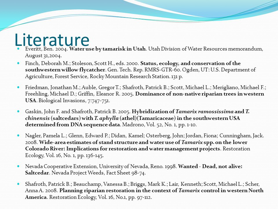 Literature Everitt, Ben. 2004. Water use by tamarisk in Utah.