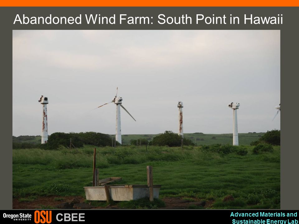 Advanced Materials and Sustainable Energy Lab CBEE Abandoned Wind Farm: South Point in Hawaii