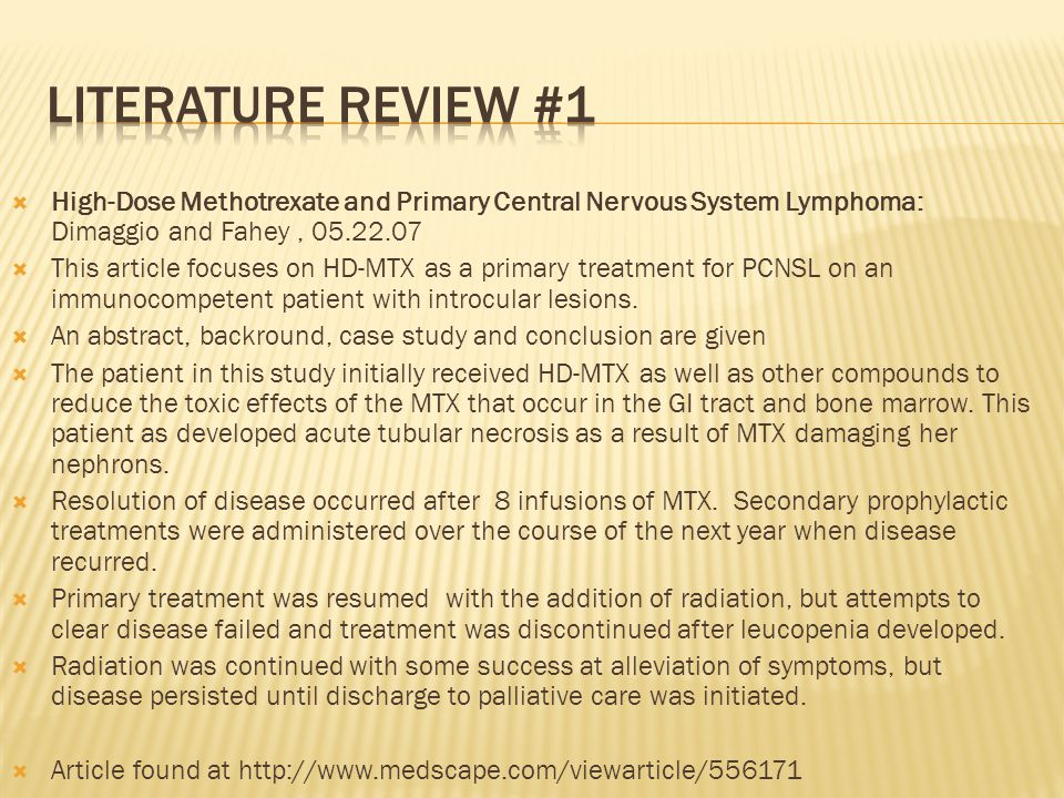  High-Dose Methotrexate and Primary Central Nervous System Lymphoma: Dimaggio and Fahey, 05.22.07  This article focuses on HD-MTX as a primary treatment for PCNSL on an immunocompetent patient with introcular lesions.