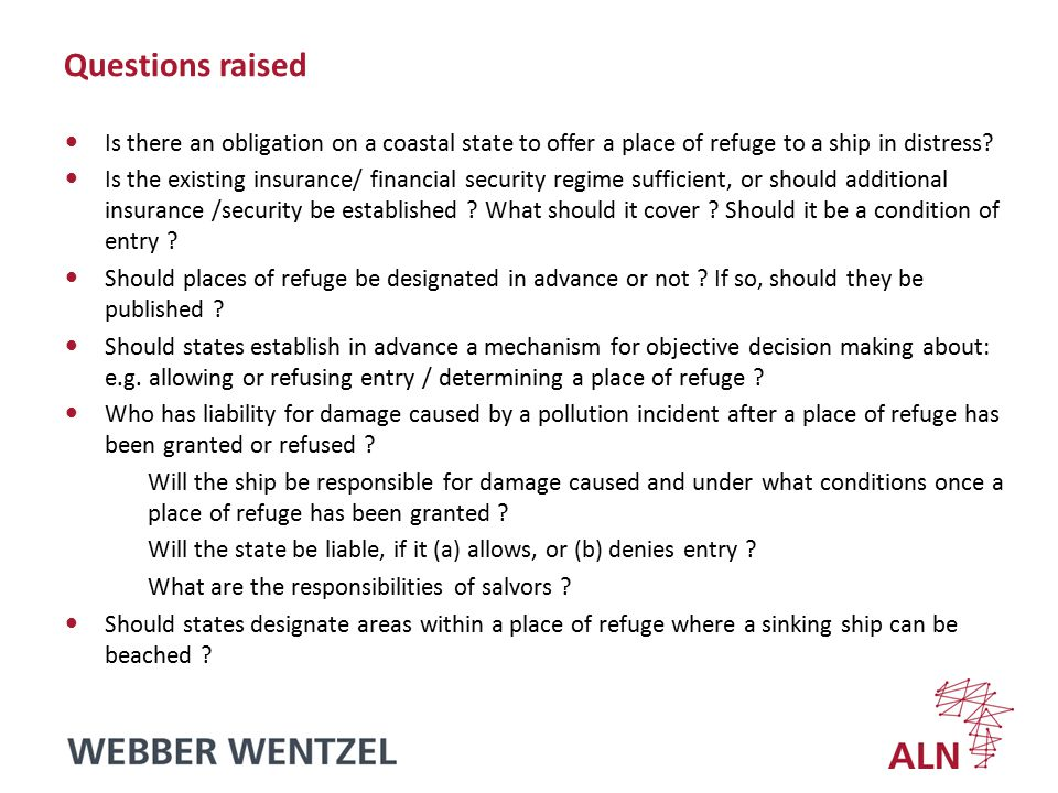 Questions raised Is there an obligation on a coastal state to offer a place of refuge to a ship in distress.