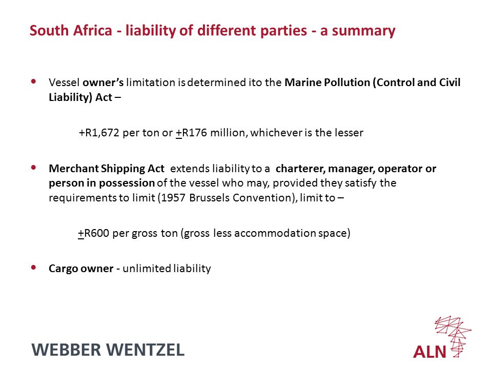 Current South African position Currently a would be claimant is in the perilous position that a 'vessel' owner may limit liability based on the outdated and grossly inadequate limitation figures of the 1976 Protocol to CLC69 and there is no prospect of claiming a top-up from the 1992 Fund (Holloway, Athens, 2004)