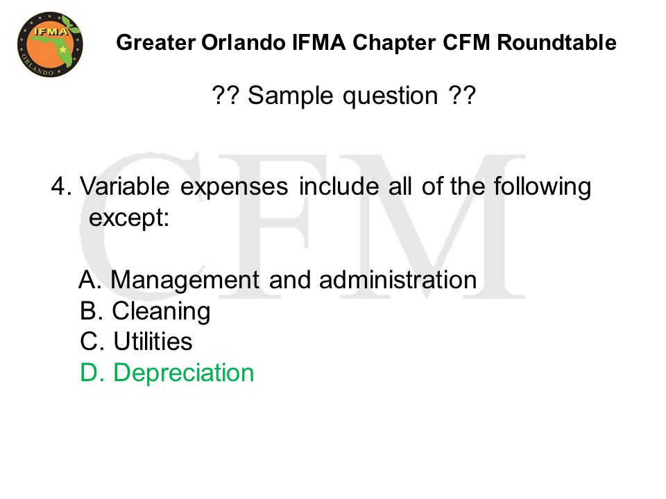 Greater Orlando IFMA Chapter CFM Roundtable . Sample question .
