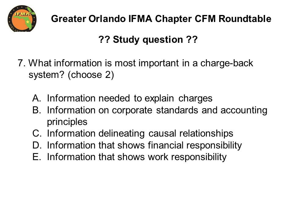 Greater Orlando IFMA Chapter CFM Roundtable . Study question .