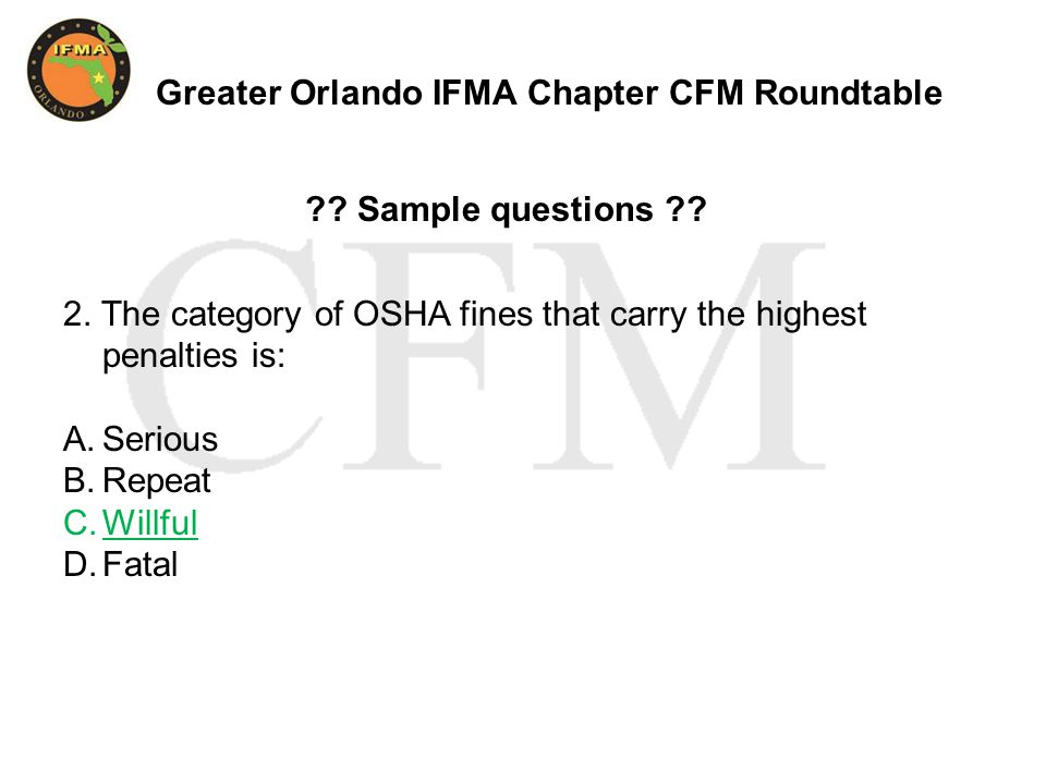 Greater Orlando IFMA Chapter CFM Roundtable . Sample questions .
