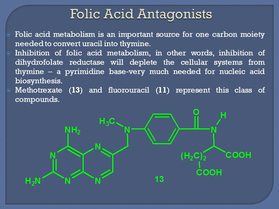  Folic acid metabolism is an important source for one carbon moiety needed to convert uracil into thymine.