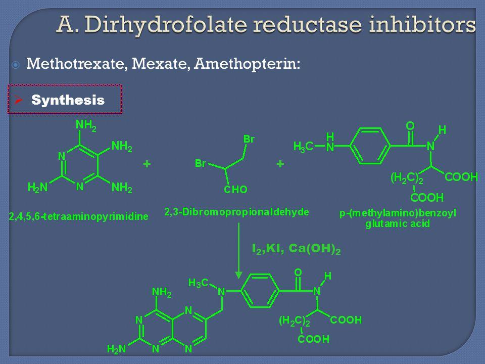  Methotrexate, Mexate, Amethopterin:  Synthesis I 2,KI, Ca(OH) 2 ++