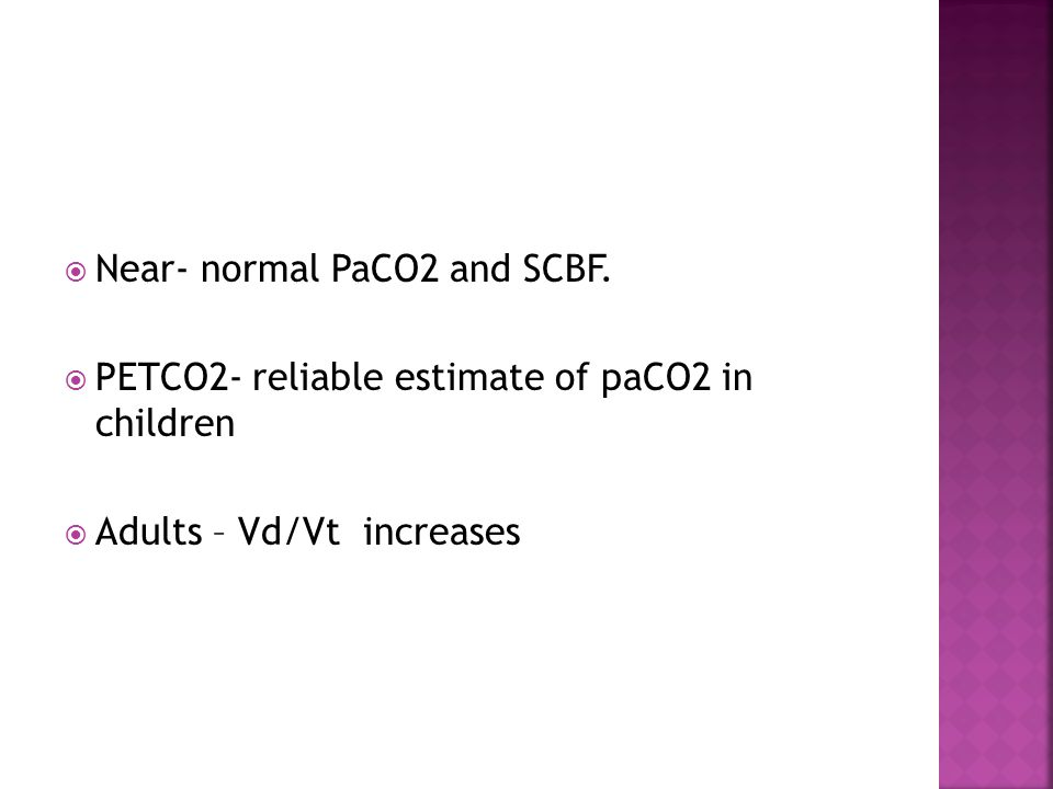  Near- normal PaCO2 and SCBF.