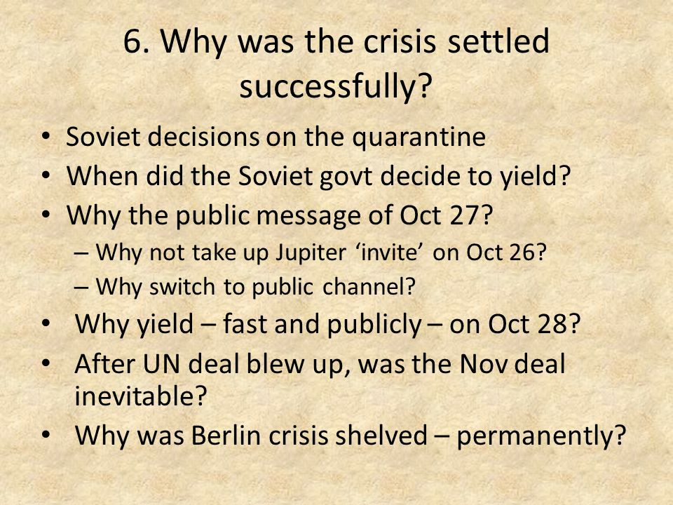 6. Why was the crisis settled successfully.
