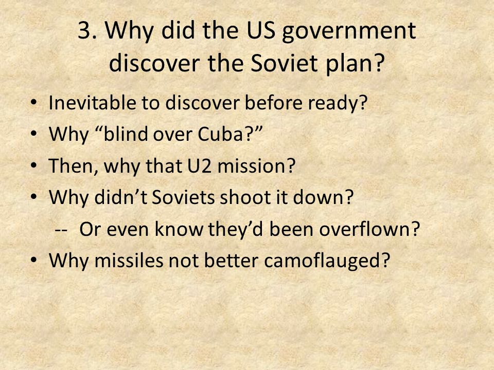 3. Why did the US government discover the Soviet plan.