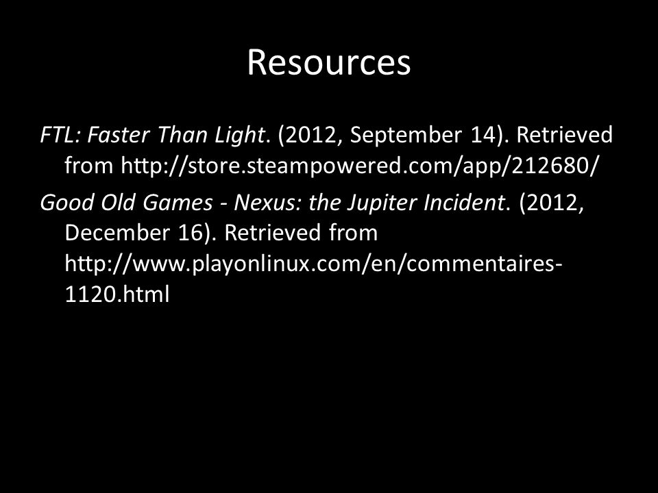 Resources FTL: Faster Than Light.(2012, September 14).