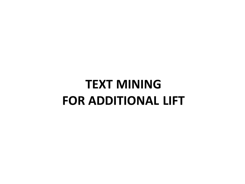 TEXT MINING FOR ADDITIONAL LIFT