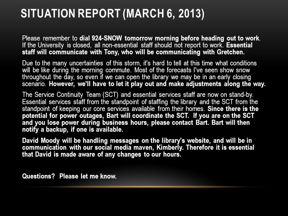 SITUATION REPORT (MARCH 6, 2013) Please remember to dial 924-SNOW tomorrow morning before heading out to work.