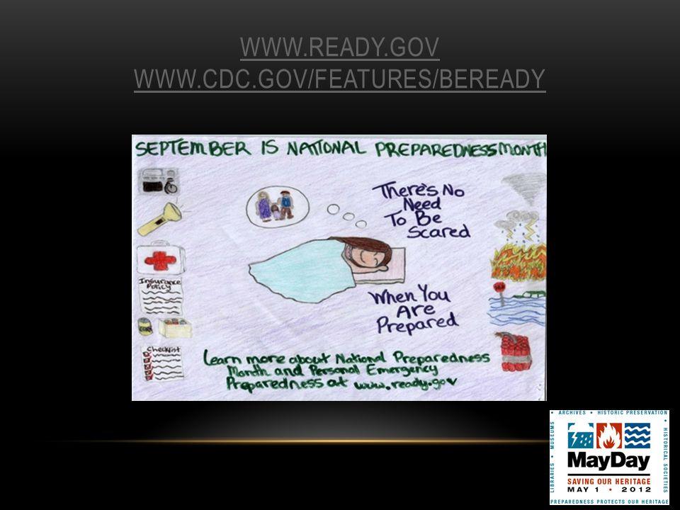 WWW.READY.GOV WWW.CDC.GOV/FEATURES/BEREADY