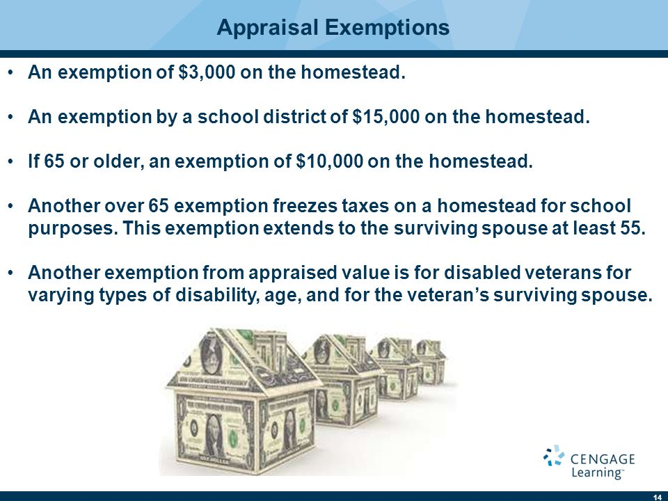 14 Appraisal Exemptions An exemption of $3,000 on the homestead.