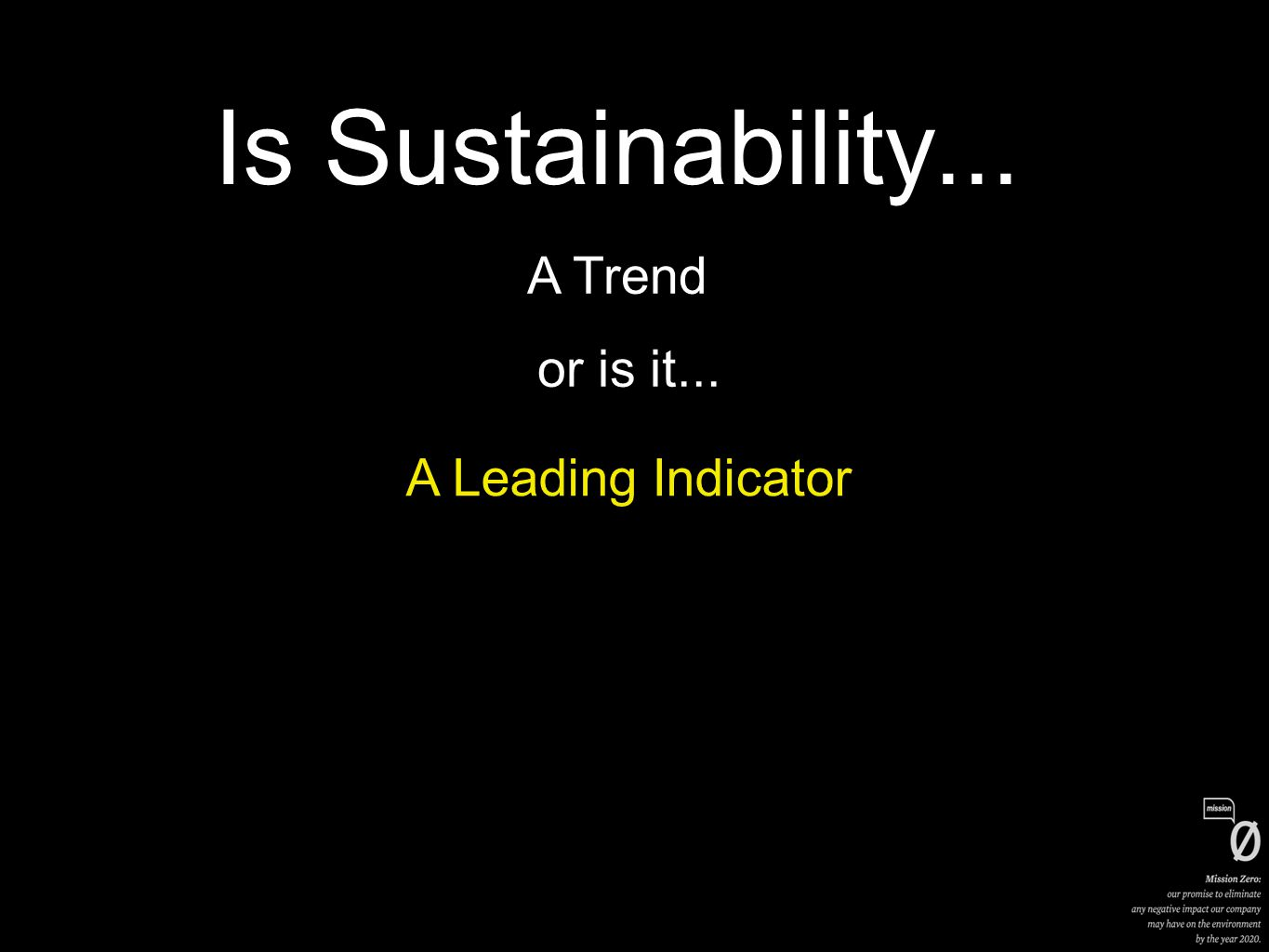 Is Sustainability... A Trend or is it... A Leading Indicator