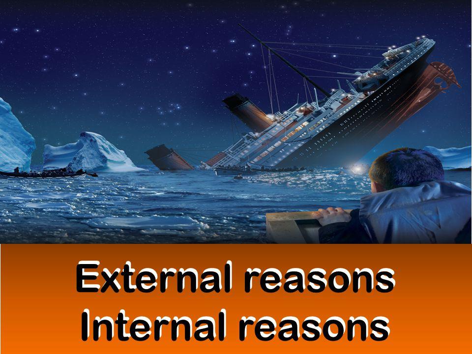 External reasons Internal reasons